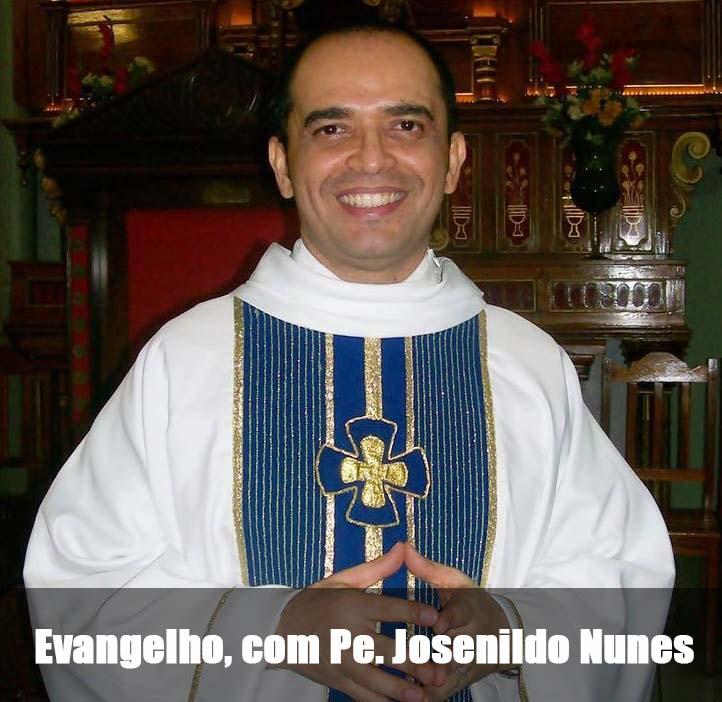 Evangelho com Padre Josenildo Nunes