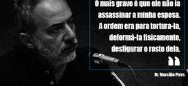 Em entrevista Marcílio Pires falou da dor de ter a esposa assassinada